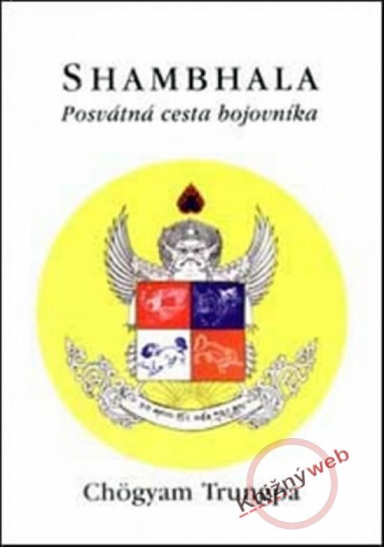 Kniha: Shambhala - Posvátná cesta bojovníka - Trungpa Chögyam