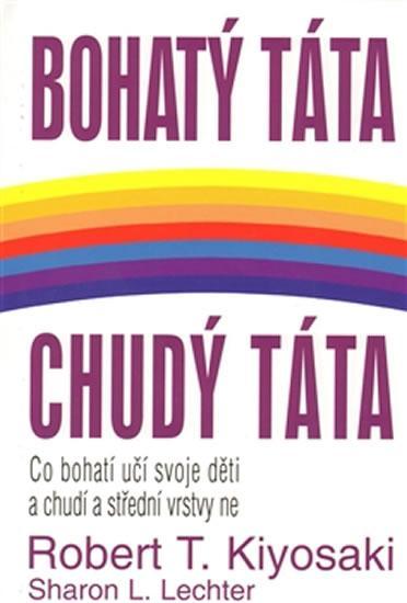 Kniha: Bohatý táta, chudý táta - Kiyosaki Robert T.