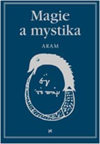 Magie a mystika v minulosti a současnosti