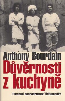 Kniha: Důvěrnosti z kuchyně - Pikantní dobrodružství ...autor neuvedený