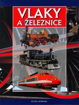 Vlaky a železnice - 3.vydání