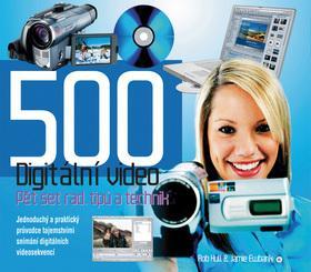 500 rad, tipů a technik. Digitální video