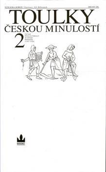 Kniha: Toulky českou minulostí 2 - Petr Hora-Hořejš; Jiří Běhounek