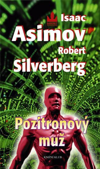 Kniha: Pozitronový muž - Asimov Isaac