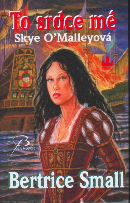 Kniha: To srdce mé - Skye O´Malleyová - 2. vydání - Smallová Beatrice