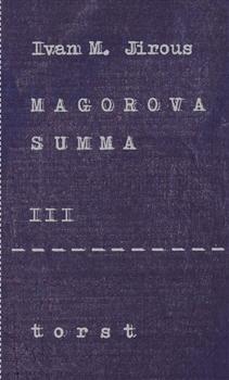 Kniha: Magorova summa III. - Ivan Martin Jirous