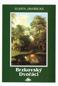 Kniha: Brzkovský Dvořáci - Vlasta Javořická