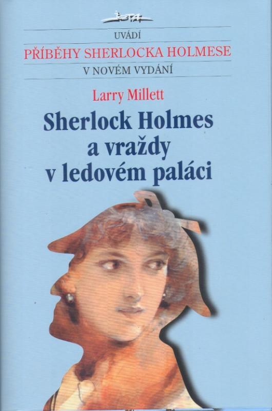 Kniha: Sherlock Holmes a vraždy v ledovém paláci - 12 - Millett Larry