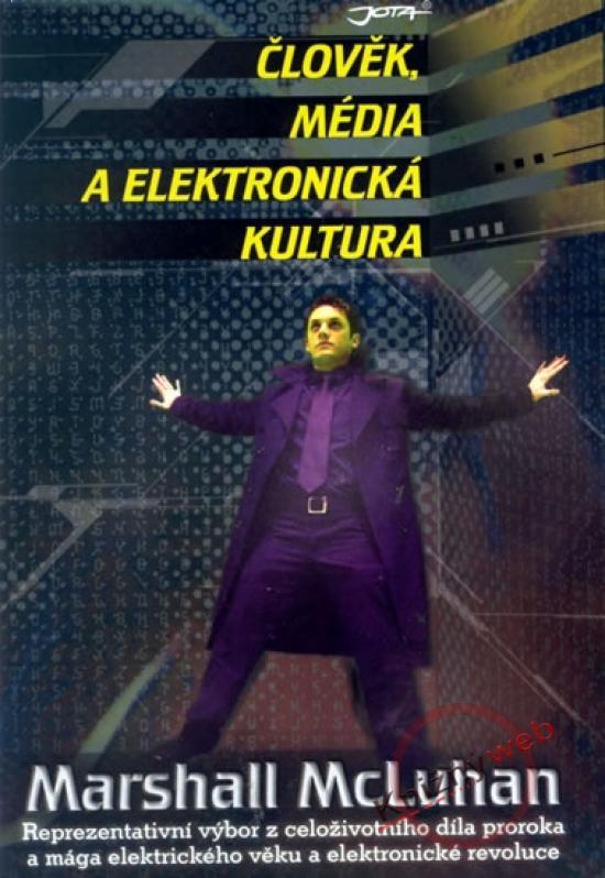Člověk, média a elektronická kultúra