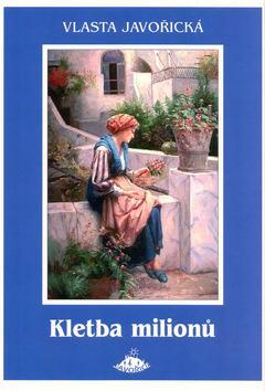 Kniha: Kletba milionů - Javořice - Javořická Vlasta