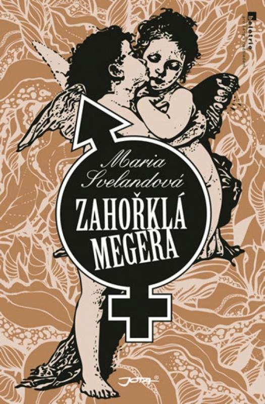 Kniha: Zahořklá megera - Svelandová Maria