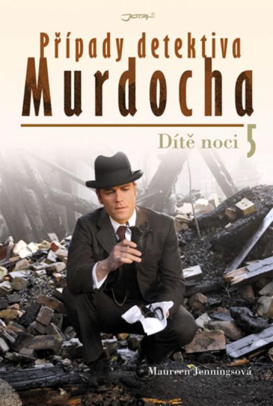 Kniha: Případy detektiva Murdocha 5 - Dítě noci - Jenningsová Maureen