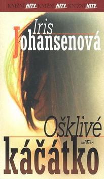 Kniha: Ošklivé káčatko (PB) - Johansen Iris