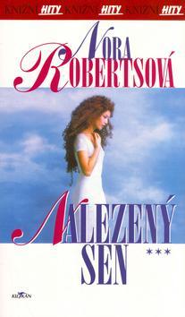 Kniha: Nalezený sen - Nora Robertsová