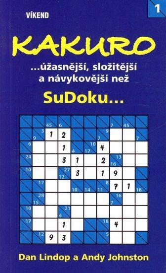Kniha: Kakuro....úžasnější, složitější a - Lindop Dan John