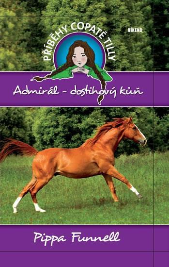 Kniha: Admirál-dostihový kůň - Příběhy copaté Tilly 2 - Funnell Pippa