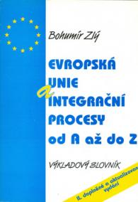 Evropská únie a integrační procesy od A až do Z