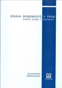 Správa dokumentů vpraxi – spisové služby a účetnictví