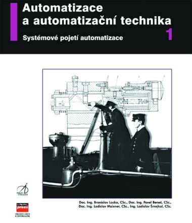 Kniha: Automatizace a automatizační technika I. - Branislav Lacko