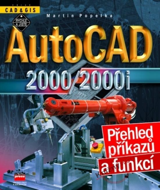 AutoCAD 2000/2000i - Přehled příkazú a funkcí