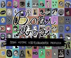 Kniha: Boží zboží - Česká historie v 50 fejsbukových profilech - Ondřej Horák