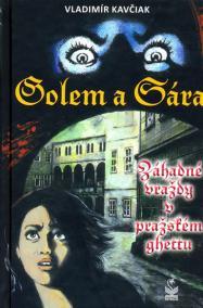 Golem a Sára - Záhadné vraždy v pražském ghettu