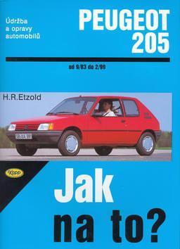 Kniha: Peugeot 205 - 9/83 - 2/99 - Jak na to? - 6. - Etzold Hans-Rudiger Dr.