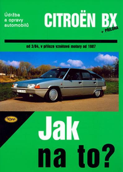 Kniha: Citroën BX 16,17 a 19 - Jak na to? od 3/84 - 33.autor neuvedený