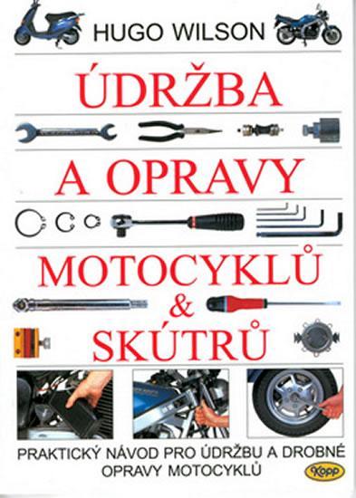 Kniha: Údržba a opravy motocyklů - skútrů - Wilson Hugo