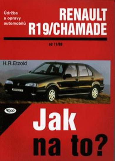 Kniha: Renault 19 / Chamade - Hans Rüdiger Etzold