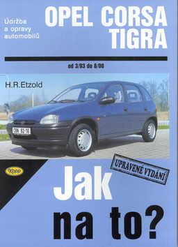 Kniha: Opel Corsa B, Opel Tigra od 3/93 do 8/00 - Hans-Rüdiger Etzold