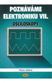 Poznáváme elektroniku VII - Osciloskopy