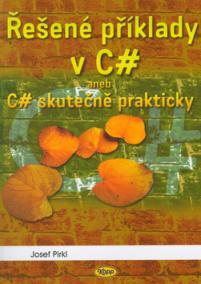 Řešené příklady v C# aneb C# skutečně prakticky
