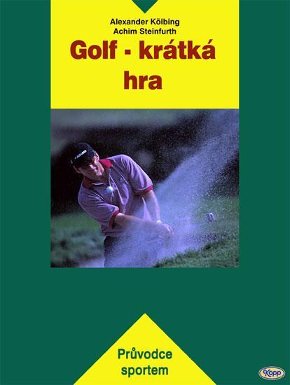 Kniha: Golf - krátká hra - Kölbing Steinfurth
