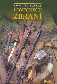 Kniha: Velká encyklopedie loveckých zbraní - Hartink A.E.