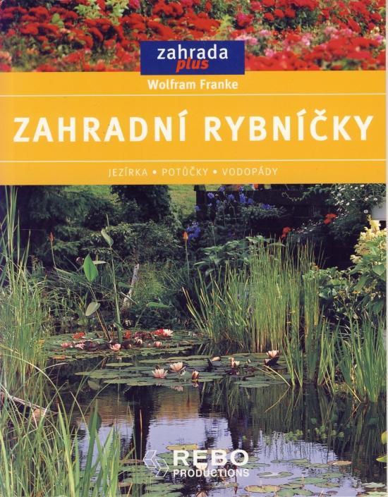 Kniha: Zahradní rybníčky - Franke Wolfram