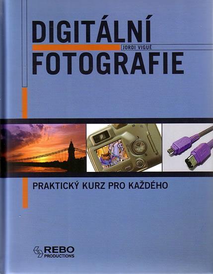 Digitální fotografie-praktický kurz pro každého