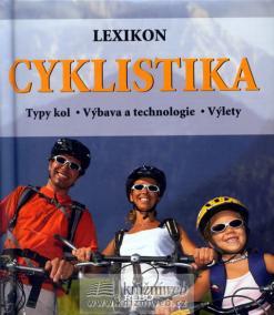 Cyklistika - Lexikon - Typy kol - Výbava a technologie - Výlety