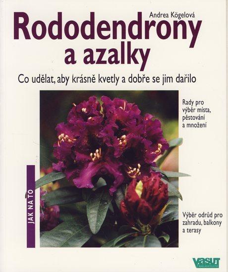 Rododendrony a azalky - Jak na to