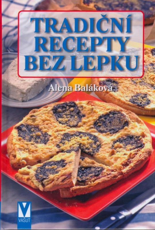 Kniha: Tradiční recepty bez lepku - Baláková Alena