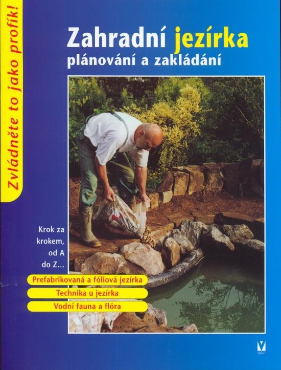 Zahradní jezírka - plánování a zakládání