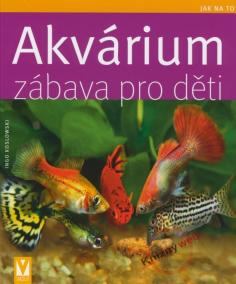 Akvárium zábava pro děti - Jak na to