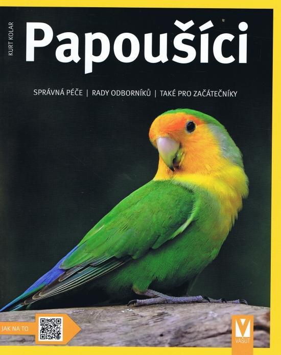Kniha: Papoušíci – 2. vydání - Kolar Kurt