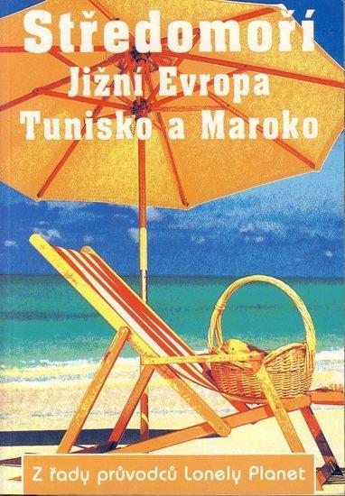 Kniha: Středomoří - Jižní Evropa, Tunisko a Maroko- Lonely Planetautor neuvedený