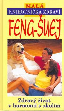 Kniha: Feng-Šuej - zdravý život v harm.autor neuvedený