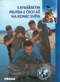 S rybářským prutem z Čech až na konec světa