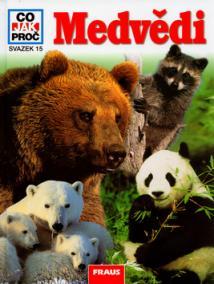Medvědi - Co, Jak, Proč