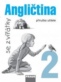 Angličtina se zvířátky 2 - příručka učitele