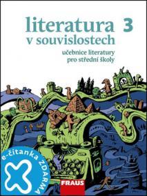 Literatura v souvislostech pro SŠ 3 UČ + elektronická čítanka