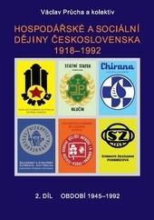 Hospodářské a sociální dějiny Československa v letech 1918-1992. - 2. díl období 1945-1992